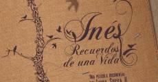 Película Inés, Recuerdos de una Vida