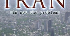 Iran Is Not the Problem (2008) stream