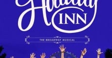 Holiday Inn: The New Irving Berlin Musical - Live streaming
