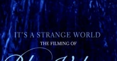 Película It's a Strange World: The Filming of Blue Velvet