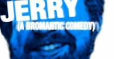 Jerry: A Bromantic Comedy (2013) stream