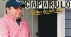 Película John Caparulo: Come Inside Me