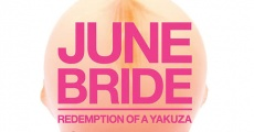 June Bride: Redemption of a Yakuza streaming