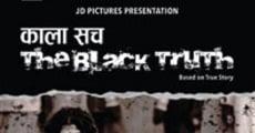 Kala Sach: The Black Truth streaming