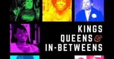 Kings, Queens, & In-Betweens streaming
