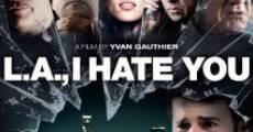 Película L.A., I Hate You