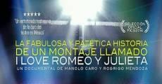 Película La fabulosa y patética historia de un montaje llamado I love Romeo y Julieta