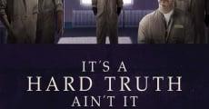 Ver película La verdad es dura, ¿no crees?
