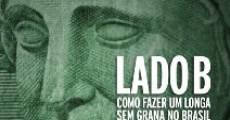 Película Lado B: Como Fazer um Longa Sem Grana no Brasil