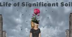 Película Life of Significant Soil