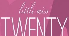 Little Miss Twenty Something streaming