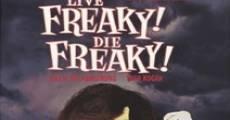 Live Freaky Die Freaky (2006) stream