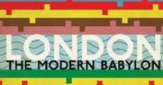 Película London - The Modern Babylon