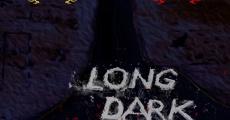 Long Dark Road streaming