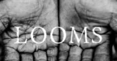 Looms (2014) stream