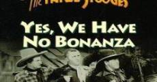 Yes, We Have No Bonanza streaming