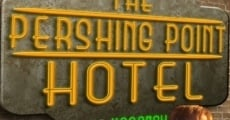 Filme completo Lost in the Pershing Point Hotel