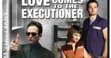 Love Comes To The Executioner film complet