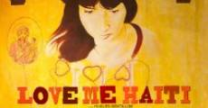 Película Love Me Haiti