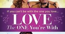 Película Love the One You're With