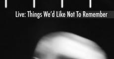 Lovelesslust Live: Things We'd Like Not To Remember (2013) stream