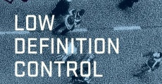 Película Low Definition Control - Malfunctions #0
