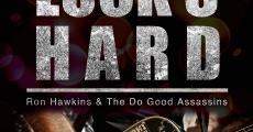 Película Luck's Hard - Ron Hawkins & the Do Good Assassins