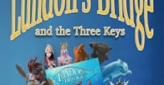 Filme completo Lundon's Bridge and the Three Keys