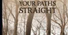 Make Your Paths Straight (2011) stream