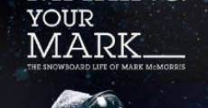 Película Making Your Mark: The Snowboard Life of Mark McMorris