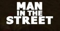 Man in the Street (2013) stream