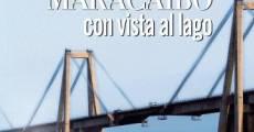 Película Maracaibo con vista al lago