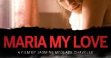 Maria My Love (2011) stream