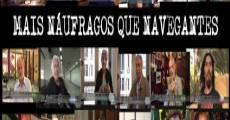 Mais náufragos que navegantes (2012) stream