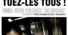 Ver película ¡Matadlos a todos! (Ruanda: Historia de un genocidio