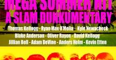 Filme completo Mega Summer Hit: A Slam Dunkumentary