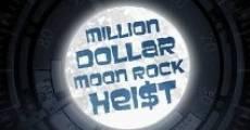 Million Dollar Moon Rock Heist (2012) stream