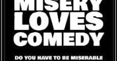 Filme completo Misery Loves Comedy