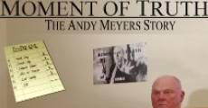 Película Moment of Truth: The Andy Meyers Story