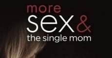 Filme completo More Sex & the Single Mom