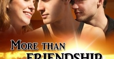 More Than Friendship (2013) stream