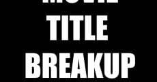 Movie Title Breakup (2014) stream