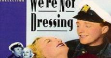 We're Not Dressing streaming