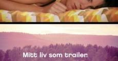 Ver película My Life As a Trailer
