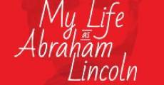 My Life as Abraham Lincoln (2012)