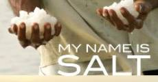 My Name is Salt (2013)