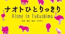 Naoto Alone in Fukushima streaming