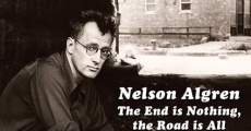 Nelson Algren: The End Is Nothing, the Road Is All... streaming