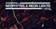 Neophytes and Neon Lights streaming