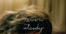 Filme completo Never Steady, Never Still